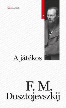 F. M. Dosztojevszkij - A j�t�kos