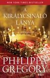 Philippa Gregory - A kir�lycsin�l� l�nya [eK�nyv: epub, mobi]