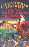 STASHEFF, CHRISTOPHER - A Wizard in Chaos [antikv�r]