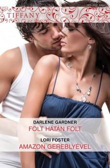 Lori Foster Darlene Gardner, - Tiffany 261-262. (Folt hátán folt, Amazon gereblyével) [eKönyv: epub, mobi]