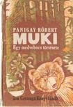 Panigay R�bert - Muki [antikv�r]