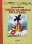 V�zsonyi Endre - FORT�LYOS MESTER KIR�LYS�GA - KLASSZIKUSOK FIATALOKNAK -