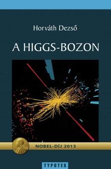 HORVÁTH DEZSŐ - A Higgs-bozon [eKönyv: pdf, epub, mobi]