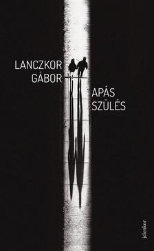 LANCZKOR G�BOR - Ap�s sz�l�s