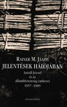 Rainer M. János - JELENTÉSEK HÁLÓJÁBAN - ANTALL JÓZSEF ÉS AZ ÁLLAMBIZTONSÁG EMBEREI 1957-1989