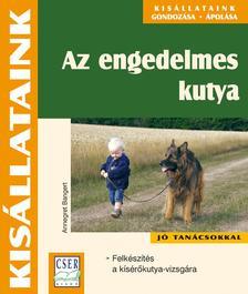 Annegret Bangert - Az engedelmes kutya. Felk�sz�t�s a k�s�r�kutya-vizsg�ra
