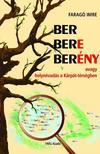 Farag� Imre - BER BERE BER�NY avagy helyn�vad�s a K�rp�t-medenc�ben