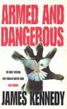 KENNEDY, JAMES - Armed and Dangerous [antikv�r]