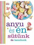 . - Anyu �s �n - s�t�nk �s tanulunk
