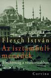 FLESCH ISTV�N - Az isztambuli mened�k - T�r�korsz�g a v�szkorszakban