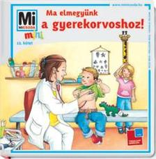 - MA ELMEGYÜNK A GYEREKORVOSHOZ! - MI MICSODA MINI 11.
