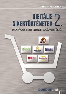 Dunder Krisztián - Digitális sikertörténetek 2. [eKönyv: epub, mobi]