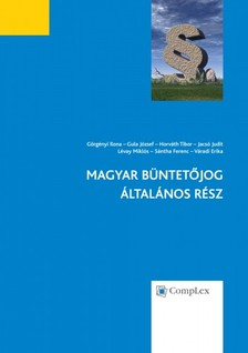 Gula J�zsef, Horv�th Tibor, Jacs� Judit G�rg�nyi Ilona, - Magyar B�ntet�jog - �ltal�nos R�sz  [eK�nyv: epub, mobi]