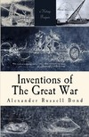 Bond Alexander Russell - Inventions of the Great War [eKönyv: epub,  mobi]