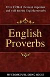 House My Ebook Publishing - English Proverbs [eK�nyv: epub,  mobi]