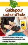 Olivier Rebiere Cristina Rebiere, - Guide pour cochon d'Inde - Petit guide digital pour prendre soin de votre animal de compagnie [eKönyv: epub,  mobi]