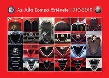 Tak�cs �kos - Groll R�bert - Az Alfa Romeo t�rt�nete 1910-2010