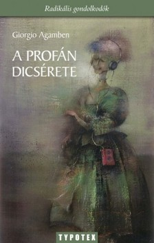 Agamben Giorgio - A profán dicsérete [eKönyv: pdf, epub, mobi]