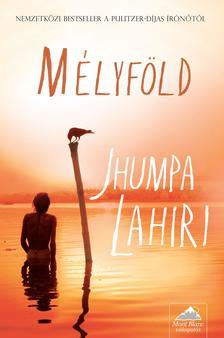 LAHIRI, JHUMPA - M�lyf�ld