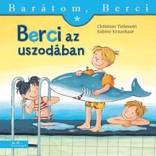 Christian Tielmann - Sabine Kraushaar - Berci az uszodában - Barátom, Berci