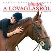 Szűcs-Gáspár Kinga - Mindent a lovaglásról