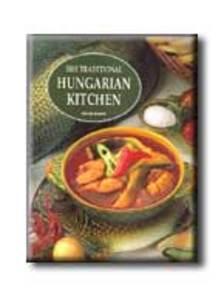 HORVÁTH ILONA - Traditional Hungarian Kitchen