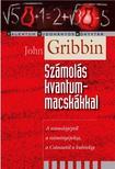 GRIBBIN, JOHN - Sz�mol�s kvantummacsk�kkal