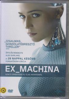 GARLAND - EX MACHINA
