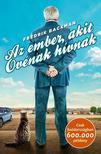 Fredrik Backman - Az ember, akit Ov�nak h�vnak