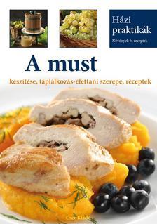 . - A must készítése, táplálkozás-élettani szerepe, receptek
