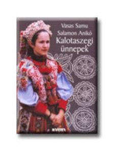 Vasas Samu - Salamon Anik� - Kalotaszegi �nnepek
