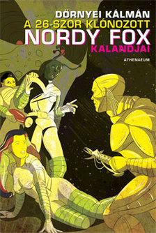 Dörnyei Kálmán - A 26-szor klónozott Nordy Fox kalandjai #