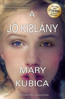 Mary Kubica - A j� kisl�ny [eK�nyv: epub, mobi]