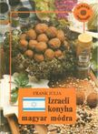 Frank J�lia - Izraeli konyha magyar m�dra [antikv�r]