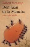 Robert Menasse - DON JUAN DE LA MANCHA - AVAGY A VÁGY ISKOLÁJA