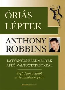 Anthony Robbins - �ri�si l�ptek - L�tv�nyos eredm�nyek apr� v�ltoztat�sokkal - seg�t� gondolatok az �v minden napj�ra