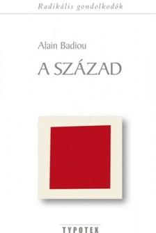Alain Badiou - A sz�zad [eK�nyv: epub, mobi]