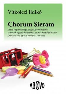 Vitkolczi Ildik� - Chorum Sieram [eK�nyv: epub, mobi]
