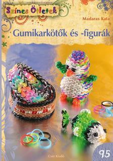 Madaras Kata - Gumikark�t�k �s -figur�k