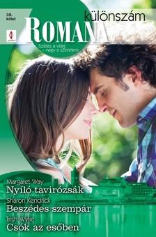 Margaret Way, Sharon Kendrick, Trish Wylie - Romana különszám 38. kötet (Nyíló tavirózsák, Beszédes szempár, Csók az esőben) [eKönyv: epub, mobi]
