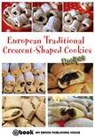 House My Ebook Publishing - European Traditional Crescent-Shaped Cookies - Recipes [eK�nyv: epub,  mobi]