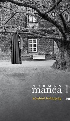 Norman Manea - K�telez� boldogs�g