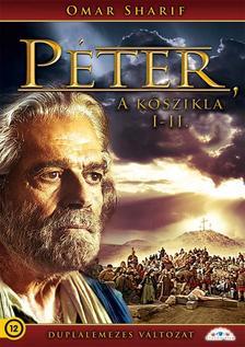 - Péter a kőszikla I-II.