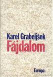 Grabeljsek, Karel - Fájdalom [antikvár]