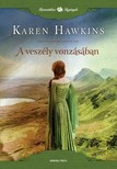 Karen Hawkins - A vesz�ly vonz�s�ban [eK�nyv: epub, mobi]