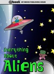 House My Ebook Publishing - Everything About Aliens [eK�nyv: epub,  mobi]