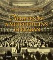 Csermák Zoltán - Krénusz József - Negyven év a Metropolitan Operában
