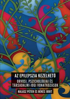 Halász Péter - Békés Judit - Az epilepszia kezelhető