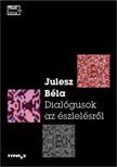 Julesz B�la - Dialogusok az �szlel�sr�l [eK�nyv: epub,  mobi]