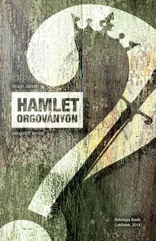 Vir�gh J�zsef - Hamlet Orgov�nyon